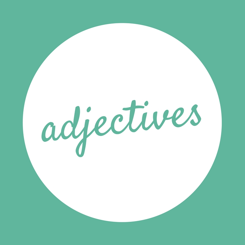 Adjectives and what they are